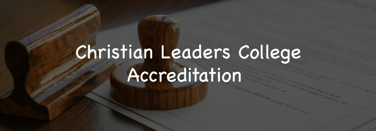Christian Leaders College accreditation