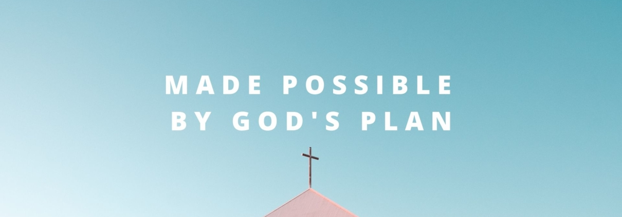 made possible by God's Plan