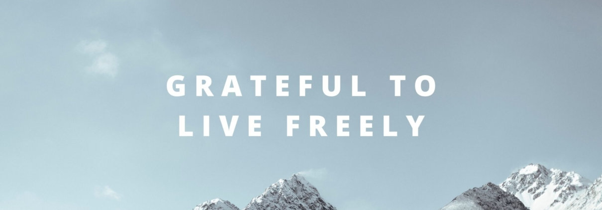 grateful to live freely